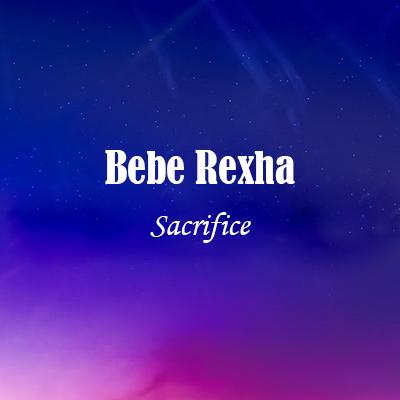 Bebe Rexha - Sacrifice