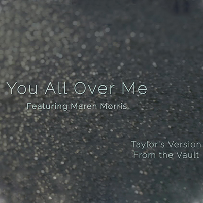 Taylor Swift - You All Over Me
