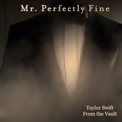 Taylor Swift - Mr. Perfectly Fine