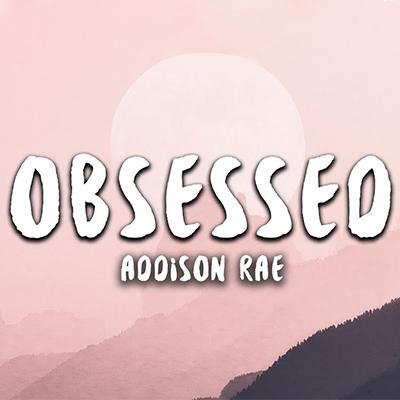 Addison Rae - Obsessed