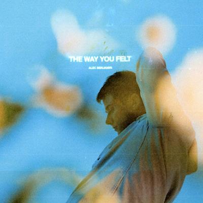 Alec Benjamin - The Way You Felt
