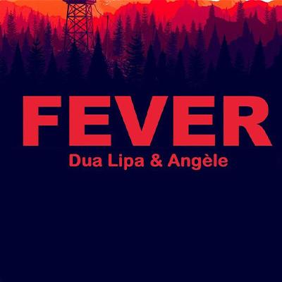 Dua Lipa ft. Angele - Fever