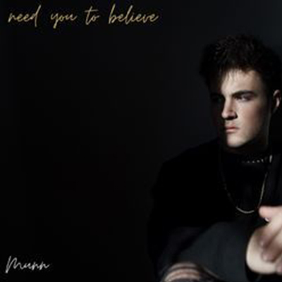 Munn - need you to believe