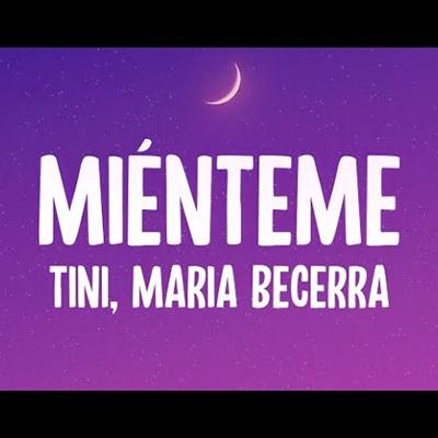 TINI ft. Maria Becerra - Mienteme