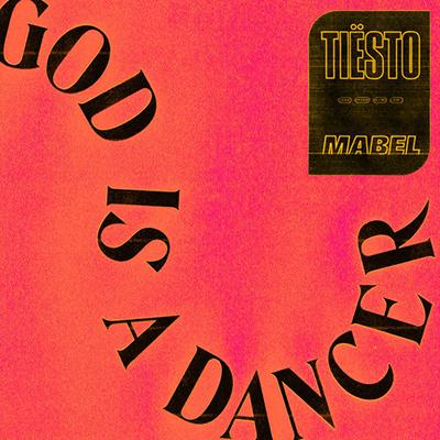Tiësto ft. Mabel - God Is A Dancer